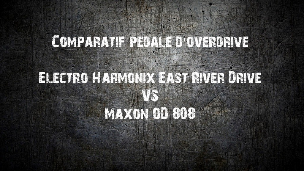 maxon_od_808_vs_ehx_east_river_drive